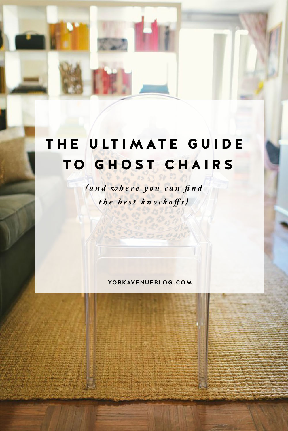 Tips to Buy a Ghost Chair featured by top US interior design blog, York Avenue