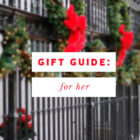 Gift Guide: For the Ladies