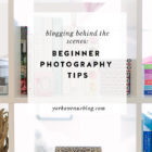 Blogging BTS: Beginner Photography Tips