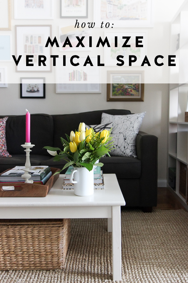 Small space tip how to maximize vertical space york avenue for How to maximize small spaces