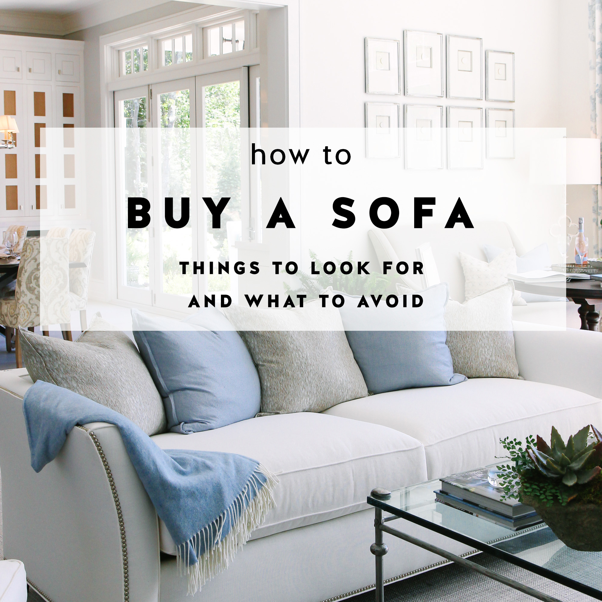 How To Buy A Couch how to buy a sofa: what to look for and what to avoid - york avenue