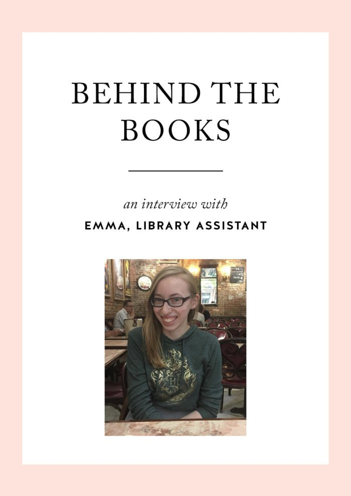 Behind The Books: A Conversation with Emma, Library Assistant